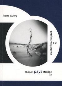 Pierre Guéry - En quel pays étrange.