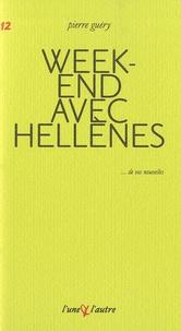 Pierre Guéry - Week-end avec Hellènes.