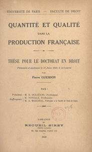 Pierre Guesdon et  Faculté de droit de l'Universi - Quantité et qualité dans la production française - Thèse pour le Doctorat en droit, présentée et soutenue le 13 juin 1942, à 14 heures.