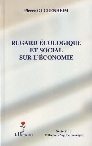 Pierre Guguenheim - Regard écologique et social sur l'économie.
