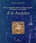 Pierre Guichard - De la conquête arabe à la reconquête : grandeur et fragilité d'al-Andalus.