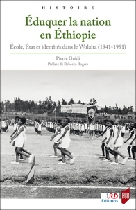 Pierre Guidi - Eduquer la nation en Ethiopie - Ecole, Etat et identités dans le Wolaita (1941-1991).