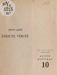 Pierre Guidi - Stricte vérité.