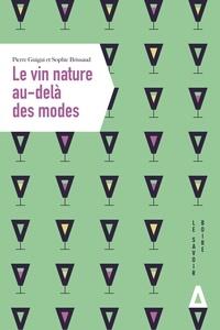 Pierre Guigui et Sophie Brissaud - Le vin nature au-delà des modes.