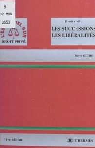 Pierre Guiho - Droit civil - Les successions, les libéralités.