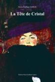 Pierre Guilhem Lapèze - La Tête de Cristal.
