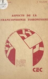 Pierre Guillaume et Sylvie Guillaume - Aspects de la francophonie torontoise.