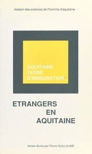 Pierre Guillaume - Etrangers en Aquitaine.