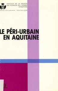 Pierre Guillaume - Le péri-urbain en Aquitaine.