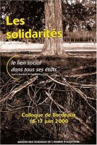 Pierre Guillaume et  Collectif - Les solidarités - Volume 1, Le lien social dans tous ses états. Colloque de Bordeaux, 16 et 17 juin 2000.