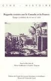 Pierre Guillaume et Laurier Turgeon - Regards croisés sur le Canada et la France - Voyages et relations du XVIe au XXe siècle.
