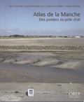 Pierre Guillemin et Quentin Brouard-Sala - Atlas de la Manche - Des polders au pôle d'air.