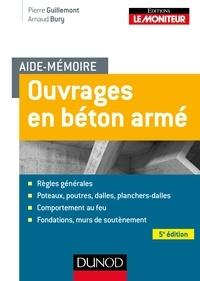 Pierre Guillemont et Arnaud Bury - Ouvrages en béton armé.