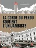 Pierre Guilmard - La corde du pendu soutient l'unijambiste.