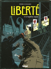 Pierre Guilmard - Liberté Tome 1 : Le septième tueur.