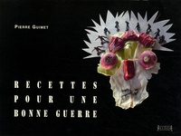 Pierre Guimet - Recettes pour une bonne guerre.