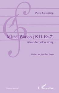 Pierre Guingamp - Michel Warlop (1911-1947) - Génie du violon swing.