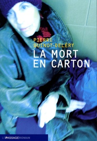 Pierre Guinot-Deléry - La mort en carton.