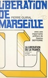 Pierre Guiral et Raymond Aubrac - Libération de Marseille.