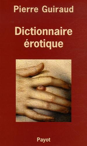 Pierre Guiraud - Dictionnaire érotique.