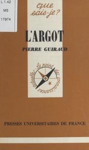 Pierre Guiraud - L'argot.