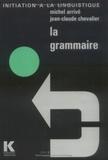 Pierre Guiraud et Alain Rey - La grammaire.