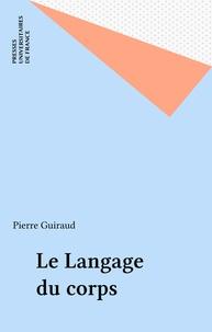 Pierre Guiraud - Le Langage du corps.