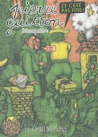 Pierre Guitton - Et c'est pas fini ! - Rétrospective Pierre Guitton.