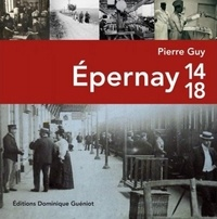 Pierre Guy - Epernay 14-18.