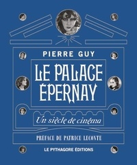 Pierre Guy - Le palace Epernay - Un siècle de cinéma.