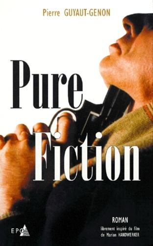 Pierre Guyaut-Genon - Pure Fiction.