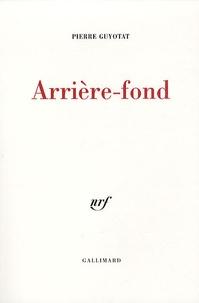 Pierre Guyotat - Arrière-fond.