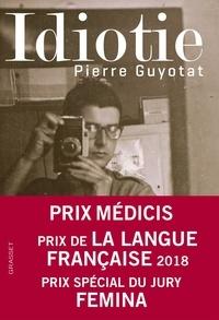Pierre Guyotat - Idiotie.