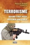 Pierre H. Richard - Terrorisme - Quand tout peut devenir une cible.
