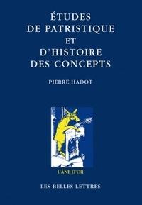 Pierre Hadot - Etudes de patristique et d'histoire des concepts.