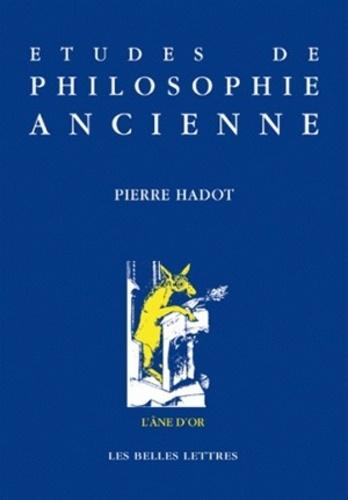 Pierre Hadot - Etudes de philosophie ancienne.