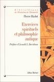 Pierre Hadot - Exercices spirituels et philosophie antique.