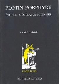 Pierre Hadot - PLOTIN, PORPHYRE. - Etudes néoplatoniciennes.