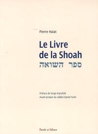 Pierre Haïat - Le livre de la Shoah.