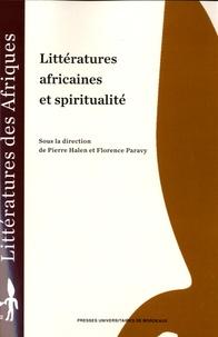 Pierre Halen et Florence Paravy - Littératures africaines et spiritualité.