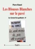 Pierre Hamel - Les carnets d'un apothicaire - Volume 2, Les blouses blanches sur le pavé.