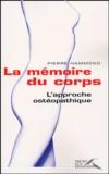 Pierre Hammond - La mémoire du corps - L'approche ostéopathique.