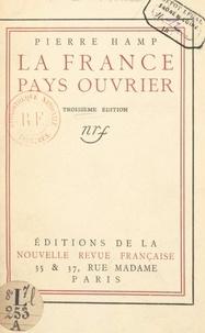 Pierre Hamp - La France, pays ouvrier.