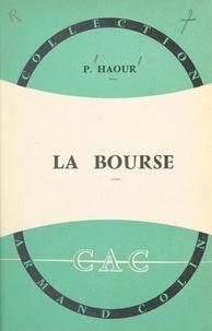 Pierre Haour - La Bourse.