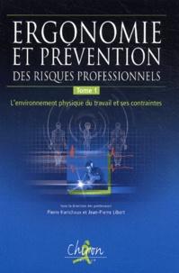 Deedr.fr Ergonomie et prévention des risques professionnels - Tome 1, L'environnement physique du travail et ses contraintes Image