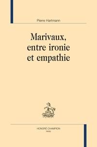 Pierre Hartmann - Marivaux, entre ironie et empathie.
