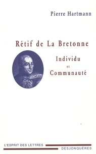 Pierre Hartmann - Rétif de La Bretonne - Individu et communauté.