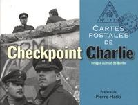 Pierre Haski - Cartes postales de Checkpoint Charlie.
