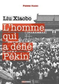 Lhomme qui a défié Pékin - Liu Xiaobo.pdf