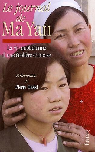 Pierre Haski - Le journal de Ma Yan - La vie quotidienne d'une écolière chinoise.